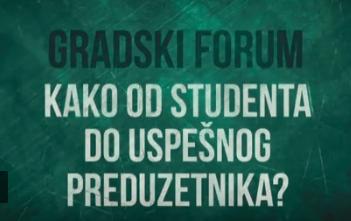 """Video striming gradskog foruma """"Kako od studenta do uspešnog preduzetnika"""""""